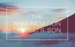The Annunciation of God's Son