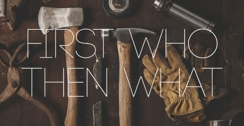 A Leader's Toolbox: First Who, Then What