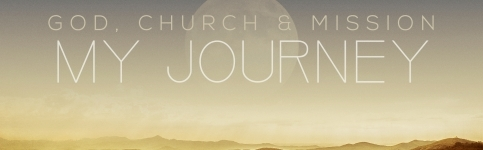 God, Church and Mission: My Story so Far
